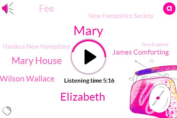 Elizabeth,Hanikra New Hampshire,Mary House,New England,Mary Wilson Wallace,New Hampshire Society,Mary,Nausea,Americas,Swelling,James Comforting,FEE