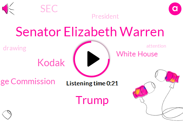 Kodak,Senator Elizabeth Warren,Securities And Exchange Commission,White House,Donald Trump,SEC,President Trump