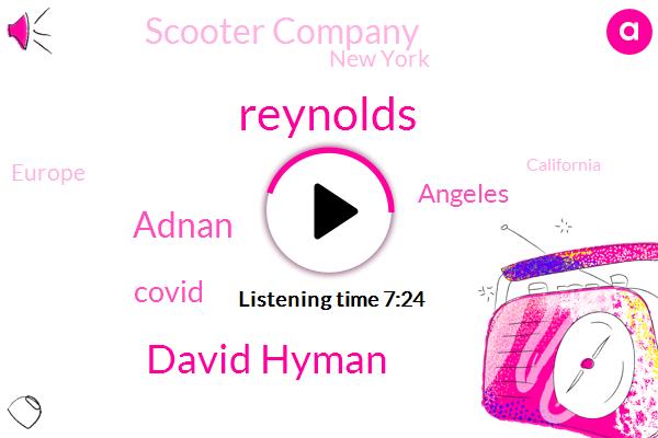 New York,Scooter Company,David Hyman,Europe,Adnan,Reynolds,California,Covid,Angeles,Shenzhen,RI,LA,Baltimore,Chicago,Boston,San Francisco