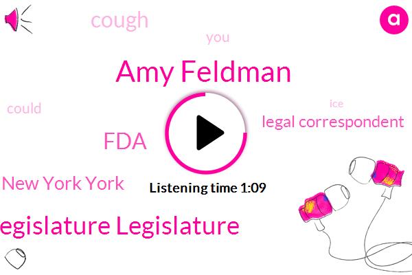 Amy Feldman,Legislature Legislature,New New York York,Legal Correspondent,Cough,FDA