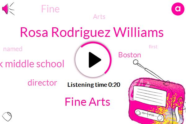 Rosa Rodriguez Williams,Fine Arts,Black Middle School,Director,Boston
