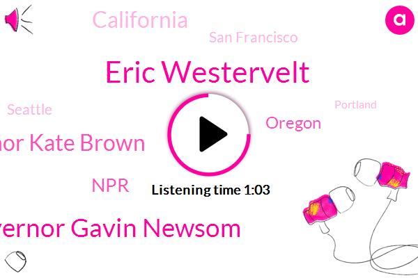 Eric Westervelt,Oregon,California,Governor Gavin Newsom,Governor Kate Brown,Npr News,NPR,Cascade Mountains,West Coast,San Francisco,Seattle,Portland,Washington