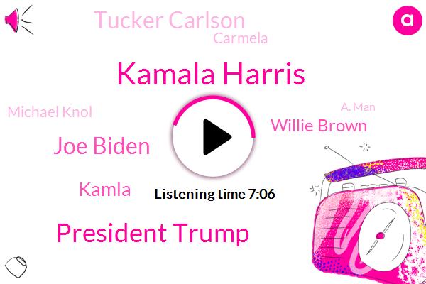 Kamala Harris,President Trump,Joe Biden,Kamla,Willie Brown,Tucker Carlson,United States,Carmela,Michael Knol,A. Man,Michael Knowles,Youtube,Saddam,Pennsylvania,Jeff Bezos,Texas