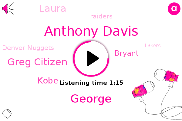 Anthony Davis,George,Greg Citizen,Kobe,Espn,Raiders,Denver Nuggets,Bryant,Lakers,Laura