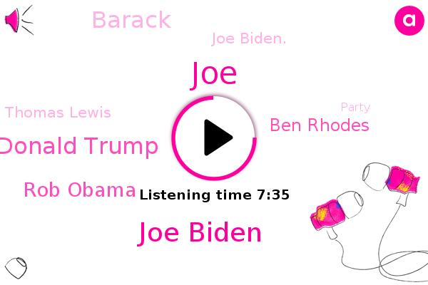 Joe Biden,United States,Donald Trump,Rob Obama,Ben Rhodes,Democratic Party,Party,America,JOE,Barack,Joe Biden.,Republican Party,Leeds,Iran,Alabama,Somma Bin,Thomas Lewis