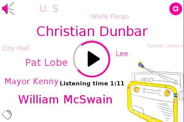 Christian Dunbar,William Mcswain,Pat Lobe,Wells Fargo,Mayor Kenny,City Hall,Treasurer,Bureau Chief,Philadelphia,Temple University,LEE,Advisor,Attorney,U. S