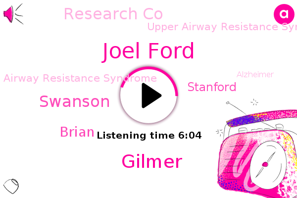 Upper Airway Resistance Syndrome,Airway Resistance Syndrome,Joel Ford,Alzheimer,Gilmer,Swanson,Stanford,Research Co,Brian,Mental Decline,Disease Dementia