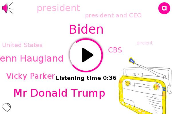Mr Donald Trump,President Trump,President And Ceo,Glenn Haugland,Vicky Parker,Biden,United States,CBS