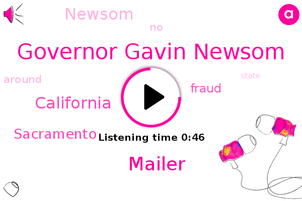 Governor Gavin Newsom,California,Sacramento,Mailer,Fraud