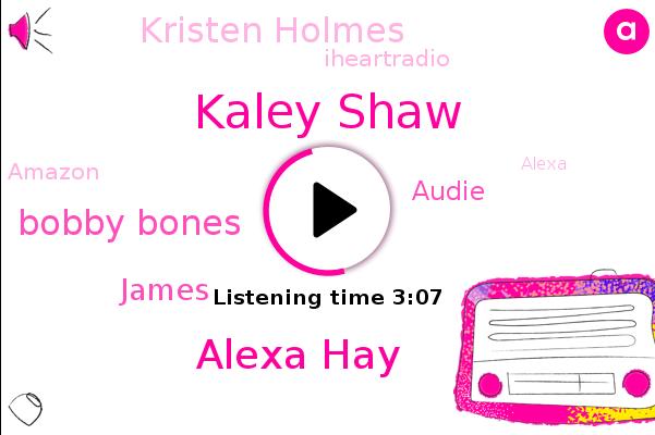 Amazon,Kaley Shaw,CNN,Alexa Hay,France,Alexa,Tam Amazon,UK,Germany,Bobby Bones,James,NPR,Audie,United States,Omni Studio,Wikipedia,Australia,Kristen Holmes,Iheartradio,Japan