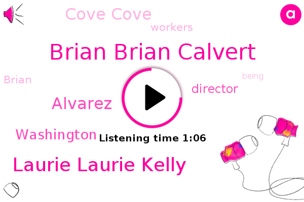 Brian Brian Calvert,Laurie Laurie Kelly,Director,Cove Cove,Washington,Alvarez