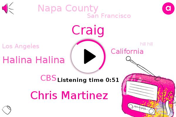 Saint Saint Halina Halina,California,Craig,Hill Hill,Napa Valley,Napa County,Chris Martinez,San Francisco,CBS,Los Angeles