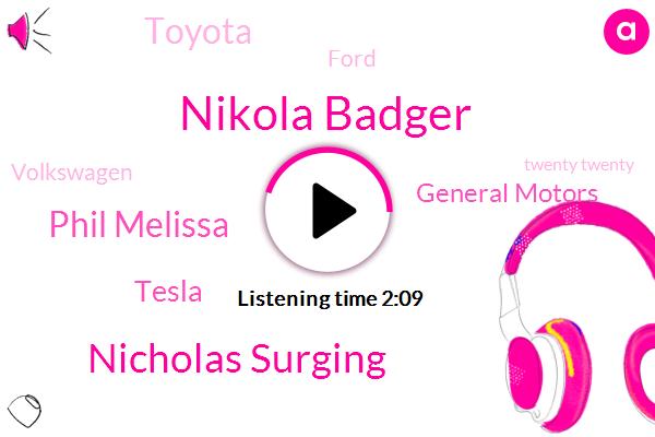 General Motors,Nikola Badger,GM,Nicholas Surging,Phil Melissa,Tesla,Chicago,Toyota,Ford,Volkswagen,Twenty Twenty
