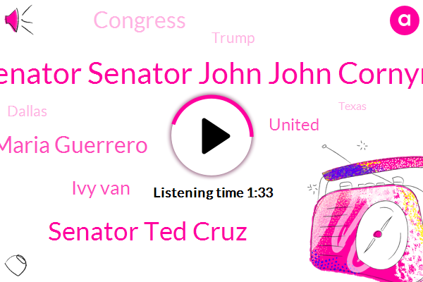 Senator Senator John John Cornyn,Senator Ted Cruz,Dallas,Maria Guerrero,Ivy Van,Texas,Congress,United,Donald Trump,Executive,Partner
