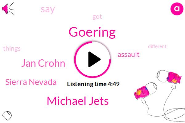 Goering,Michael Jets,Jan Crohn,Sierra Nevada,Assault