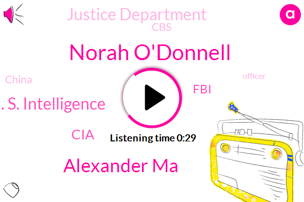 China,CIA,FBI,Norah O'donnell,Alexander Ma,Justice Department,CBS,Officer,U. S. Intelligence
