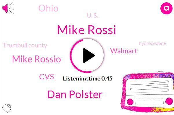 Mike Rossi,Walmart,Dan Polster,Mike Rossio,Ohio,CVS,U. S.,Trumbull County,Hydrocodone