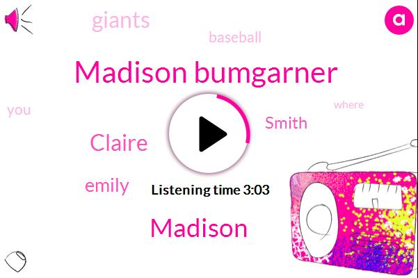 Madison Bumgarner,Giants,Baseball,Madison,Claire,Emily,Smith,Three Weeks