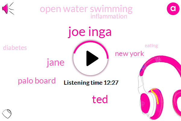 Joe Inga,Open Water Swimming,New York,TED,Jane,Inflammation,Palo Board,Diabetes,Six Months,Twenty Five Percent,Forty Five Pounds,Forty Pounds,Twelve Years,Fifty Meter,Ninety Days
