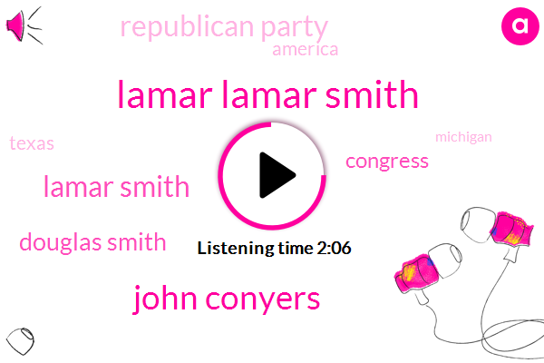 Lamar Lamar Smith,John Conyers,Lamar Smith,Douglas Smith,America,Congress,Republican Party,Texas,Michigan