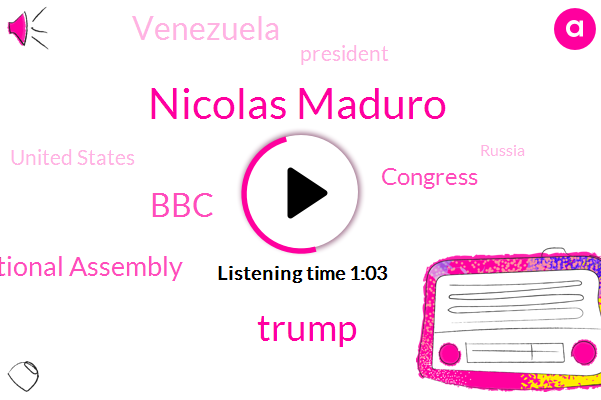 BBC,Venezuela,President Trump,Nicolas Maduro,United States,Donald Trump,National Assembly,Russia,Executive,Congress
