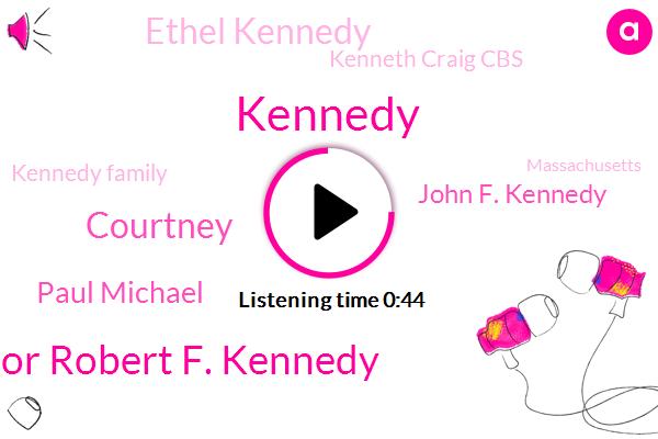 Senator Robert F. Kennedy,Massachusetts,Kennedy Family,Courtney,Paul Michael,John F. Kennedy,Kennedy,Ethel Kennedy,President Trump,Kenneth Craig Cbs,Twenty Two Year