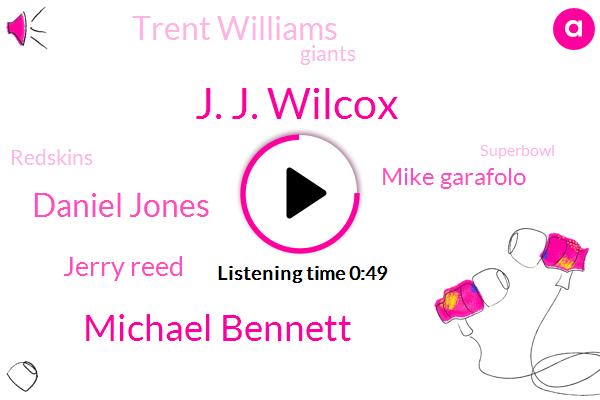 J. J. Wilcox,Michael Bennett,Giants,Daniel Jones,MVP,Redskins,Seattle,Jerry Reed,Superbowl,Mike Garafolo,Trent Williams