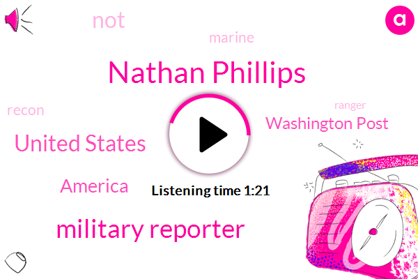 Nathan Phillips,Military Reporter,Washington Post,United States,Larry,America,Ten Feet