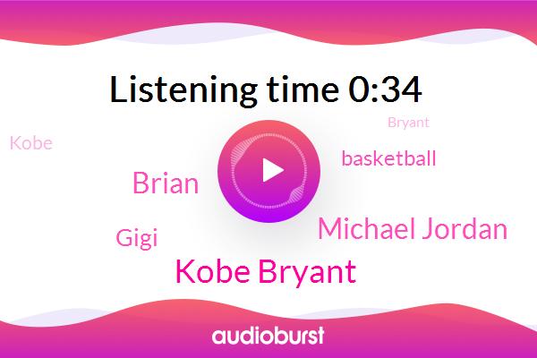 Kobe Bryant,Michael Jordan,Brian,Gigi,Basketball