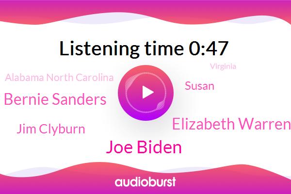 Joe Biden,Alabama North Carolina,Virginia,Elizabeth Warren,Massachusetts,Bernie Sanders,Texas,Jim Clyburn,USA,Washington Bureau Chief,Susan