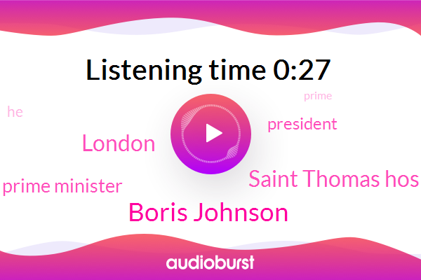 Boris Johnson,Saint Thomas Hospital,London,Prime Minister,President Trump