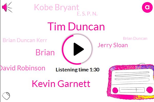 Tim Duncan,Kevin Garnett,Basketball,Brian,Michael Jordan John Stockton David Robinson,Jerry Sloan,Kobe Bryant,Naismith Memorial Basketball Hall Of Fame,E. S. P. N.,Brian Duncan Kerr,Brian Duncan,Gore