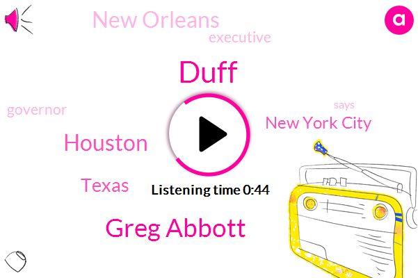 Houston,Greg Abbott,New York City,New Orleans,Duff,Texas,Executive