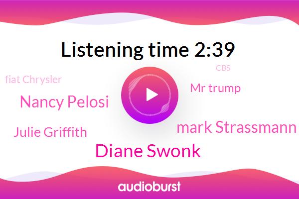 Diane Swonk,U. S.,Official,Mark Strassmann,Nancy Pelosi,Fiat Chrysler,New York,Colorado,Julie Griffith,CBS,Senate,Toyota,Ford,President Trump,Mr Trump