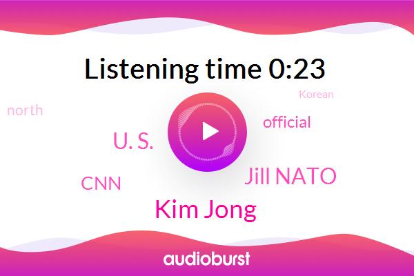 FOX,CNN,Official,Kim Jong,Jill Nato,U. S.
