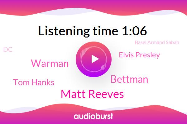Matt Reeves,London,DC,Bettman,Basel Armand Sabah,Warman,Tom Hanks,Elvis Presley