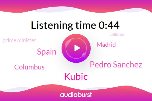 Spain,Kubic,Columbus,Pedro Sanchez,Madrid,Prime Minister