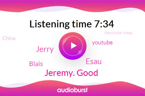 Basketball,Jeremy. Good,Youtube,Baseball,Esau,Tennis,China,Nocco Stir-Crazy,Jerry,Blais