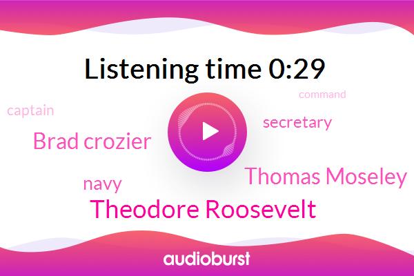 Theodore Roosevelt,Navy,Secretary,Thomas Moseley,Brad Crozier