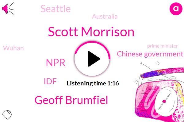 Seattle,Australia,Scott Morrison,IDF,Geoff Brumfiel,Chinese Government,Wuhan,NPR,Prime Minister