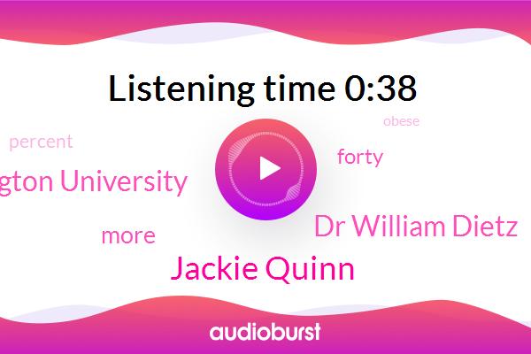 Jackie Quinn,Dr William Dietz,George Washington University