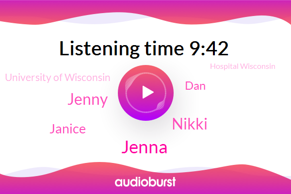 Nikki,University Of Wisconsin,Wisconsin,Jenna,Jenny,Hospital Wisconsin,Practitioners Social Workers,Janice,DAN