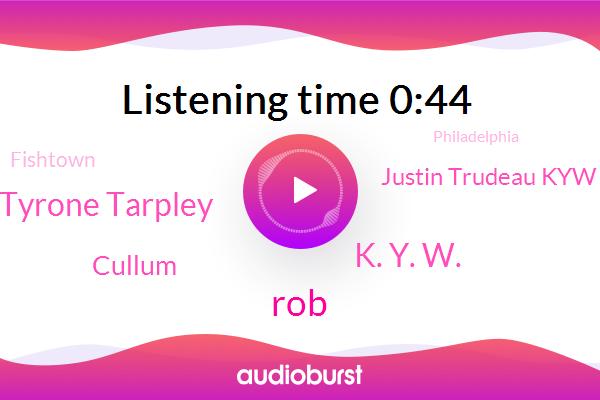 ROB,Fishtown,K. Y. W.,Perry Kelemen Tyrone Tarpley,Cullum,Kellam,Justin Trudeau Kyw,Philadelphia,Robbery