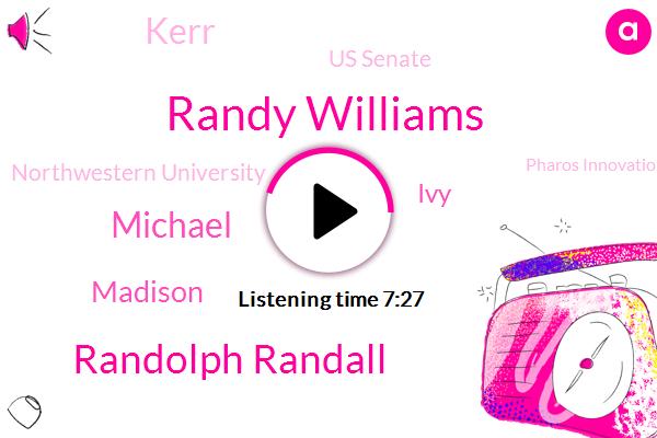 Randy Williams,Randolph Randall,Heart Failure,Mid Nineteen Ninety,Us Senate,Northwestern University,Michael,Diabetes,Chicago,Madison,Lung Disease,San Top,IVY,Pharos Innovations,Kerr,Google,Alexa
