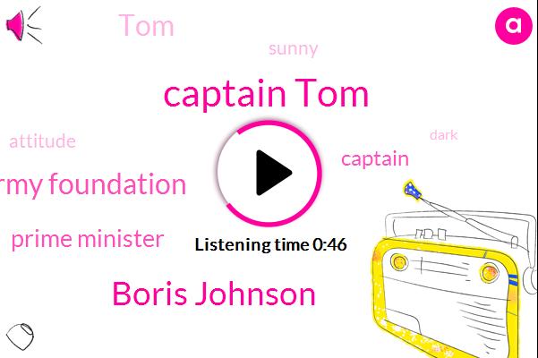 Captain Tom,Prime Minister,Boris Johnson,Army Foundation