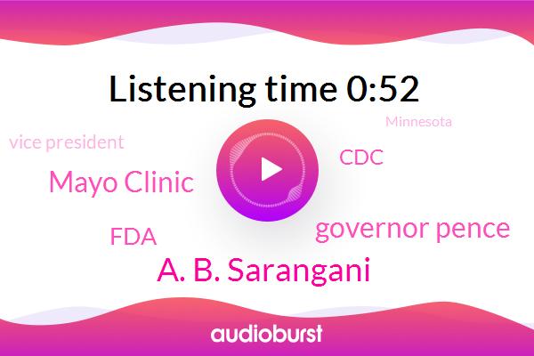Vice President,Mayo Clinic,A. B. Sarangani,FDA,Minnesota,Governor Pence,United States,CDC