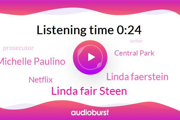 Linda Fair Steen,Netflix,Central Park,FOX,Linda Faerstein,Writer,Michelle Paulino,New York,Prosecutor