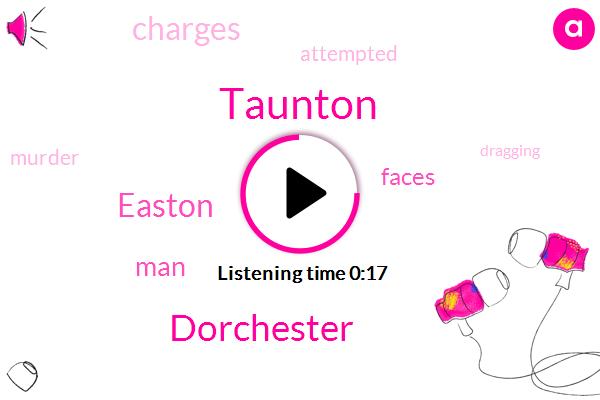 Taunton,Dorchester,Easton