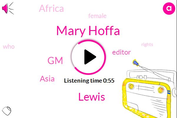 GM,Asia,Editor,Mary Hoffa,Lewis,Africa