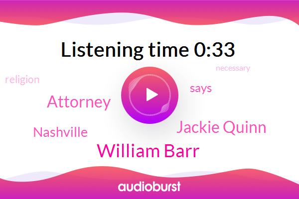 William Barr,Nashville,Jackie Quinn,Attorney